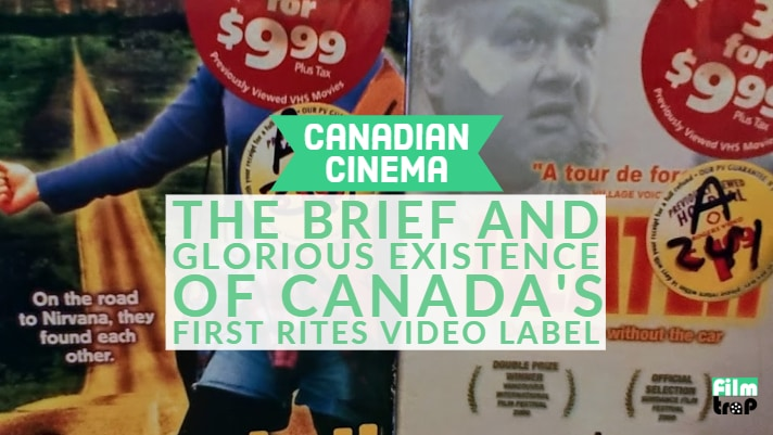 The Brief and Glorious Existence of Canada's First Rites Video Label