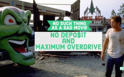 No Bad Movies #11 – No Depo$it and Maximum Overdrive