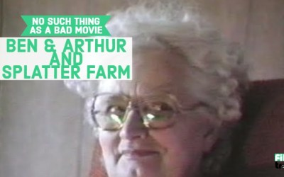 No Bad Movies Podcast #12 – Ben & Arthur/Splatter Farm