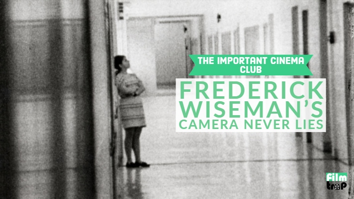 ICC #161 – Frederick Wiseman's Camera Never Lies