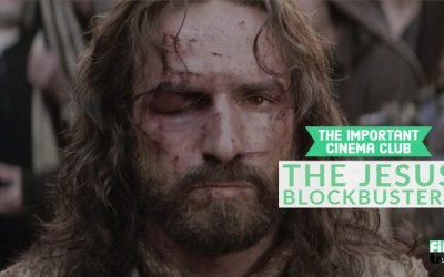 ICC #164 – The Jesus Blockbusters