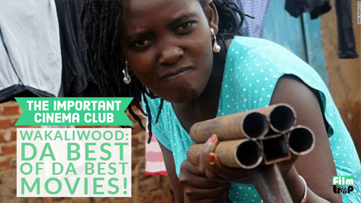 ICC #171 – Wakaliwood: Da Best of Da Best Movies!