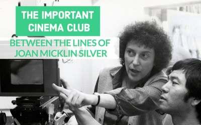 ICC #241 – Between the Lines of Joan Micklin Silver