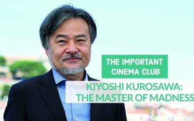 ICC #231 –  Kiyoshi Kurosawa: The Master of Madness