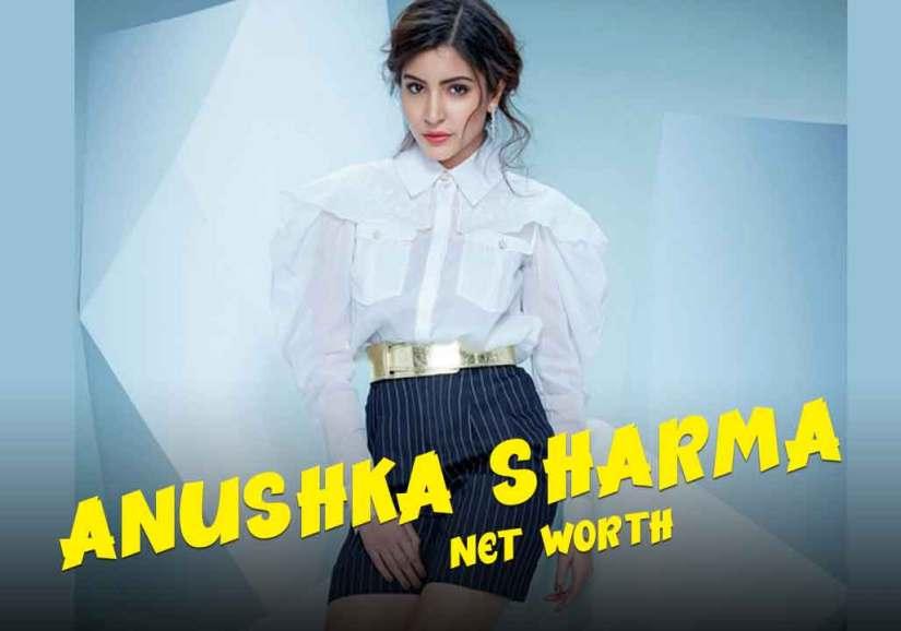 Anushka Sharma Net Worth 2021 In Rupees