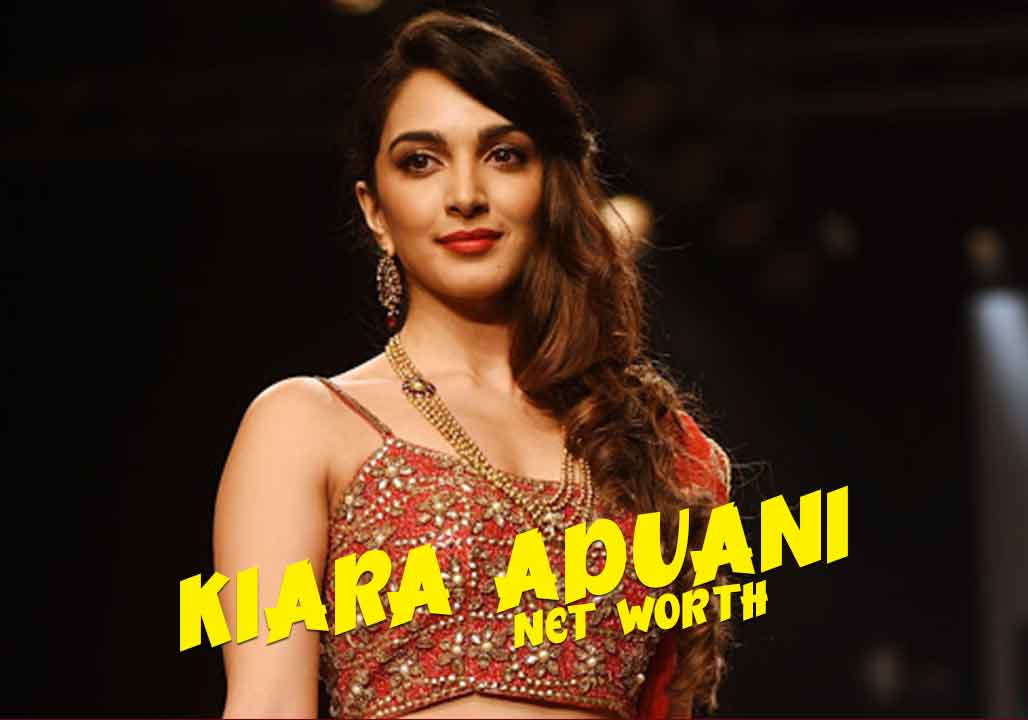 Kiara Advani Net Worth 2021