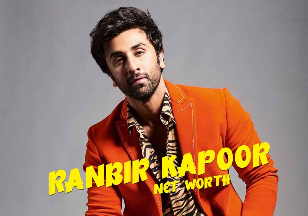 Ranbir Kapoor Net Worth 2021