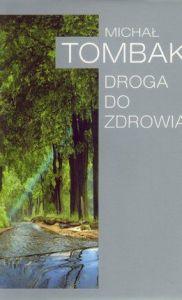 Droga do zdrowia – Michał Tombak