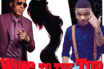 Wizkid And Vybz Kartel's collabo Wine To The Top