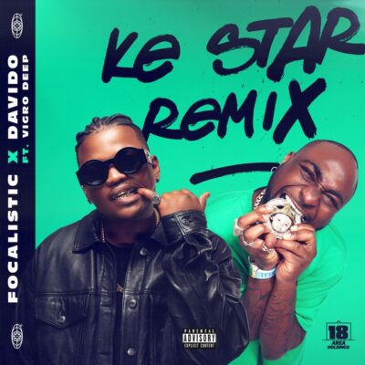 Focalistic – Ke Star (Remix) ft. Davido, Vigro Deep