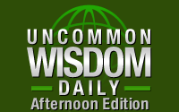 Uncommon Wisdom Afternoon Edition