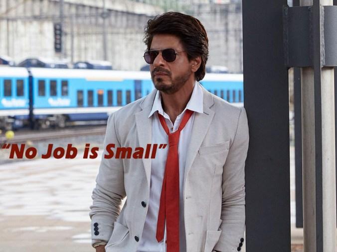 No Job is Small.