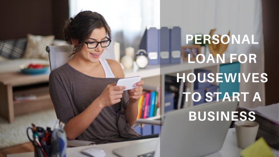 How to Get a Personal Loan for Housewives to Start a Business