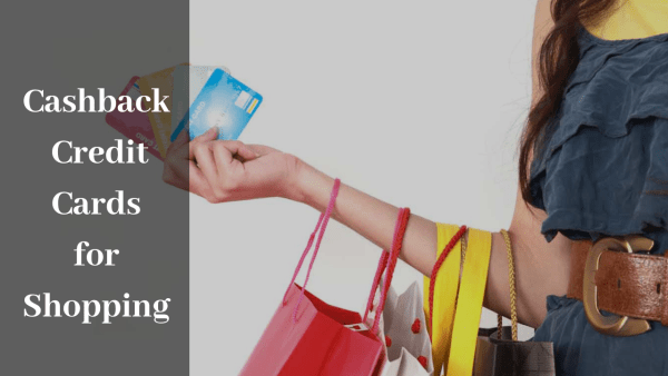 5 Best Cashback Credit Cards for Shopping