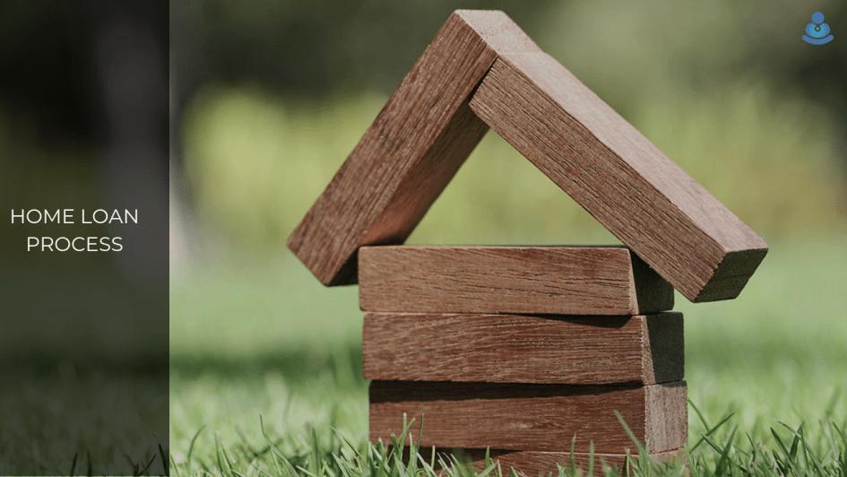 Home Loan Process: Start to Finish