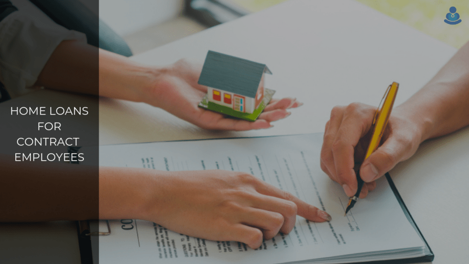 Home Loans for Contract Based Employees in India