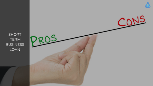 Short-term Business Loans - Pros & Cons