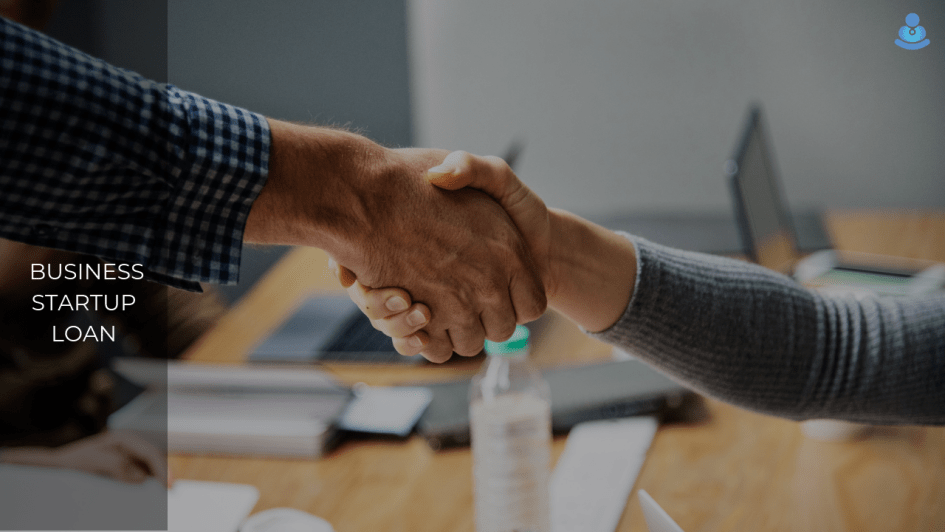 Business Startup Loan: Explained in Detail