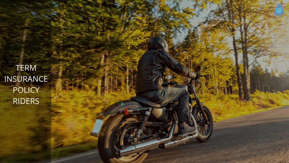 Term Insurance Policy Riders - Increase Your Policy Coverage Benefits