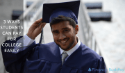 3 Ways students can Pay for College easily