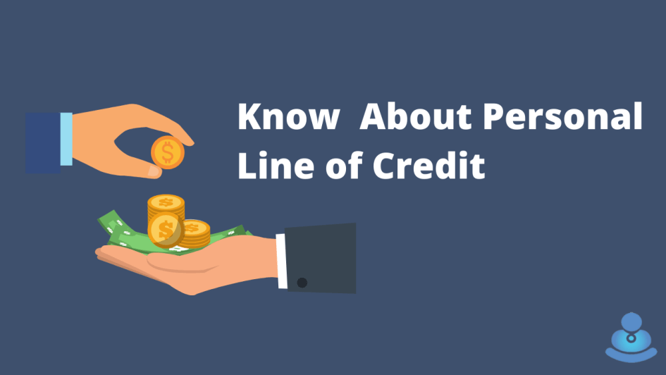 Know About Personal Line of Credit