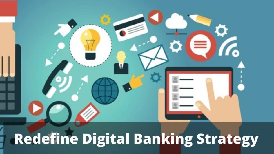 Redefine Digital Banking Strategy