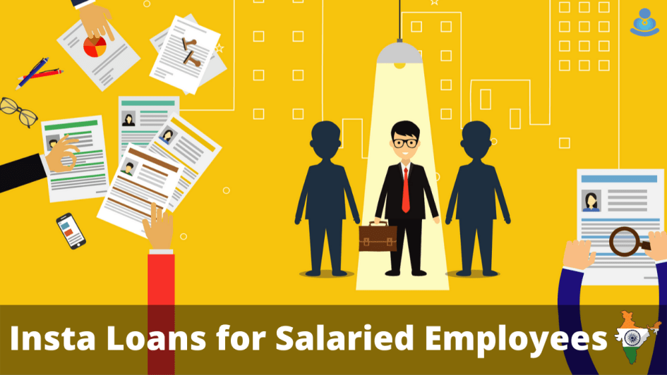 Insta Loans for Salaried Employees in India