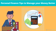 Personal Finance Tips to Manage your Money Better