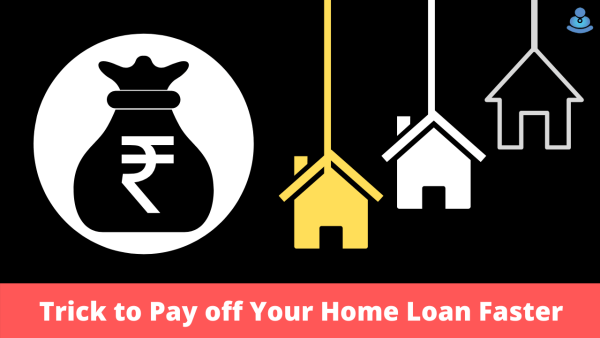 Trick to pay off your home loan faster