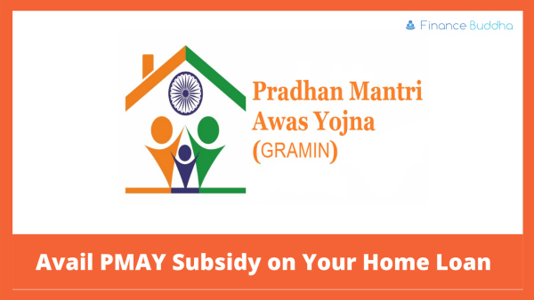 Avail PMAY Subsidy on Your Home Loan