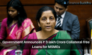 Government Announces ₹ 3-lakh Crore Collateral-free Loans for MSMEs
