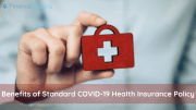 Benefits of Standard COVID-19 Health Insurance Policy