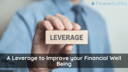 A Leverage to Improve your Financial Well Being