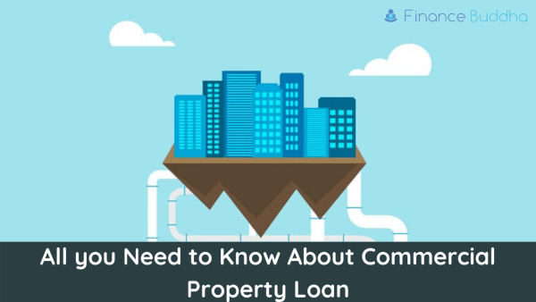 All you Need to Know About Commercial Property Loan