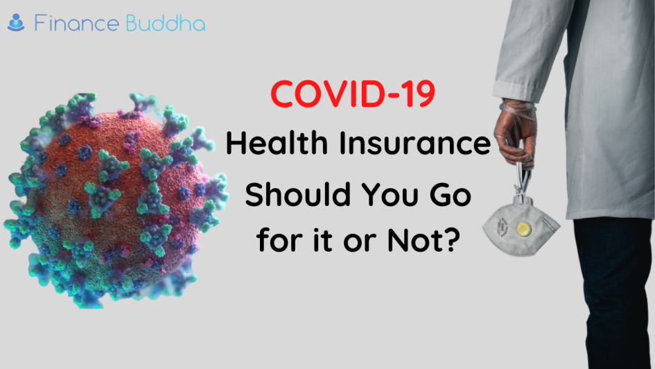 COVID-19 Health Insurance: Should You Go for it or Not?