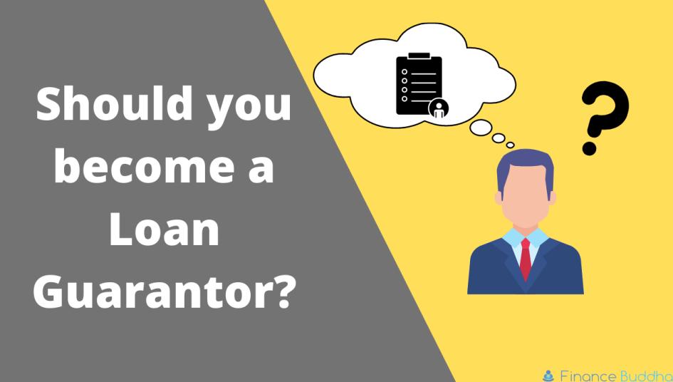 Should you become a Loan guarantor_