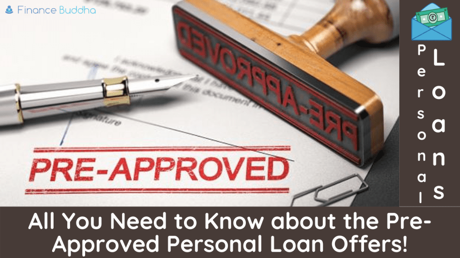 All You Need to Know about the Pre-Approved Personal Loan Offers!
