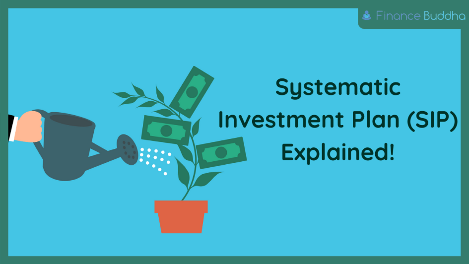 Systematic Investment Plan (SIP) Explained!
