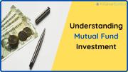Understanding Mutual Fund Investment