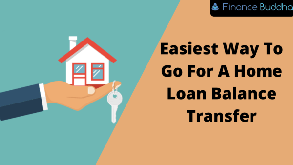 Easiest Way To Go For A Home Loan Balance Transfer