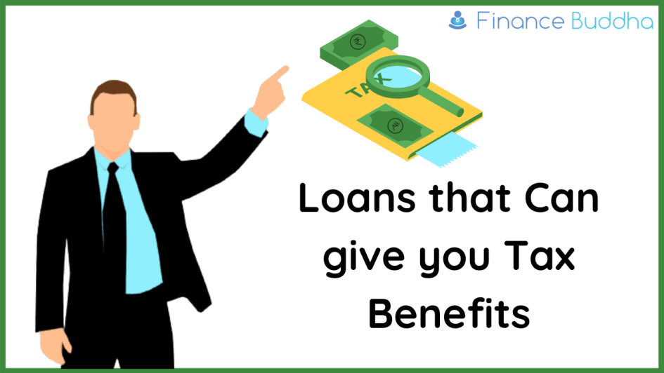 Loans that Can give you Tax Benefits