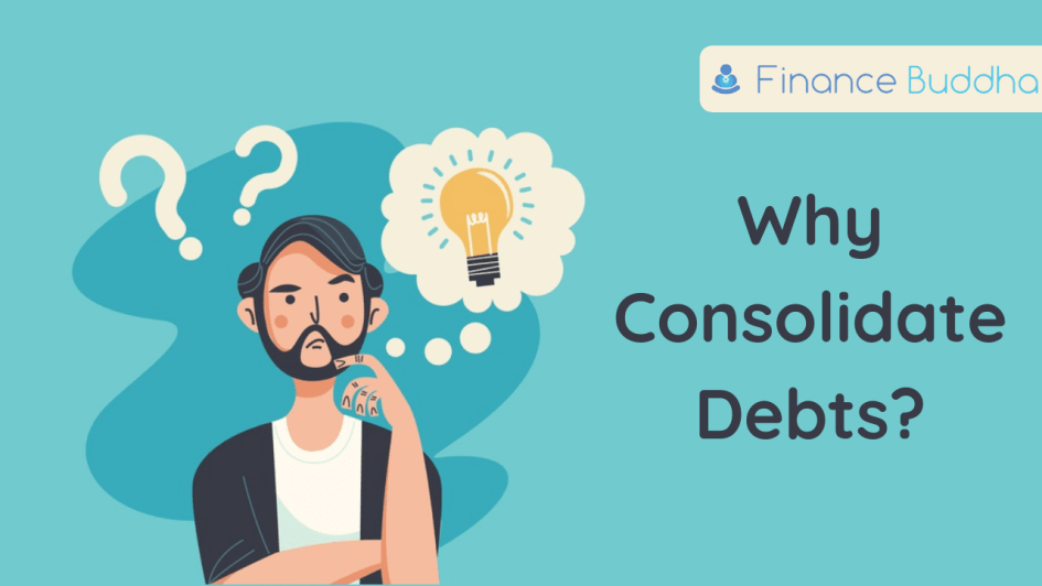 Why Consolidate your Debts