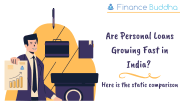 Are Personal Loans Growing Fast in India_ Here is the static comparison