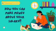 How you can Make Money above your Salary!!