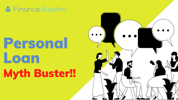 Personal Loan Myth Buster!!