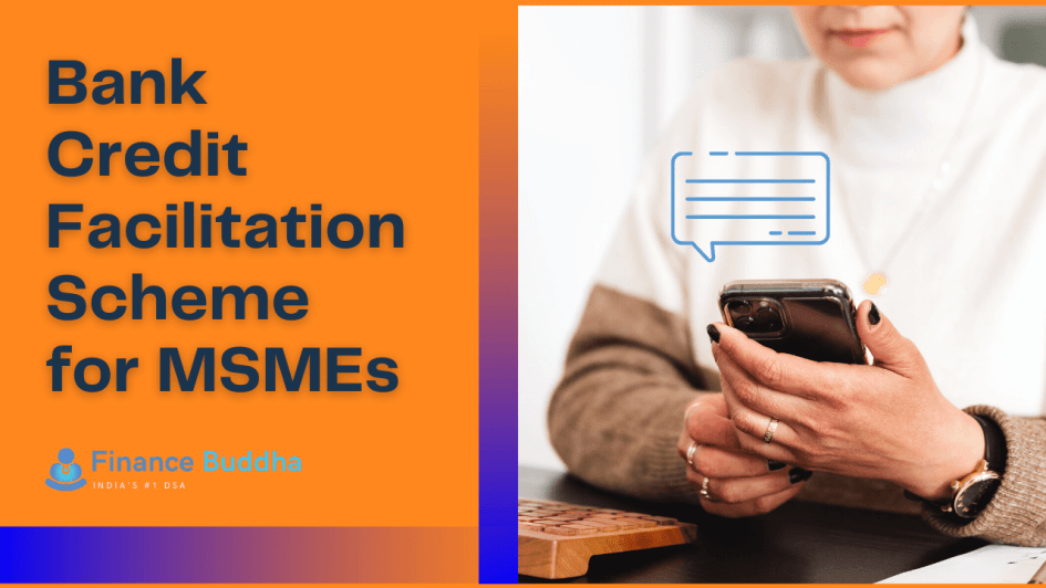 Bank Credit Facilitation Scheme for MSMEs