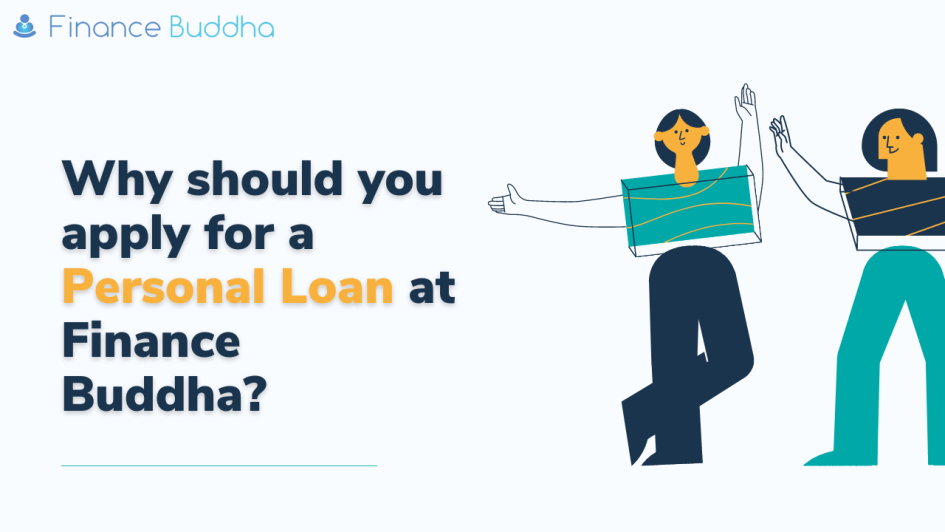 Why should you apply for a Personal Loan at Finance Buddha