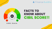 Facts to Know About CIBIL Score!!