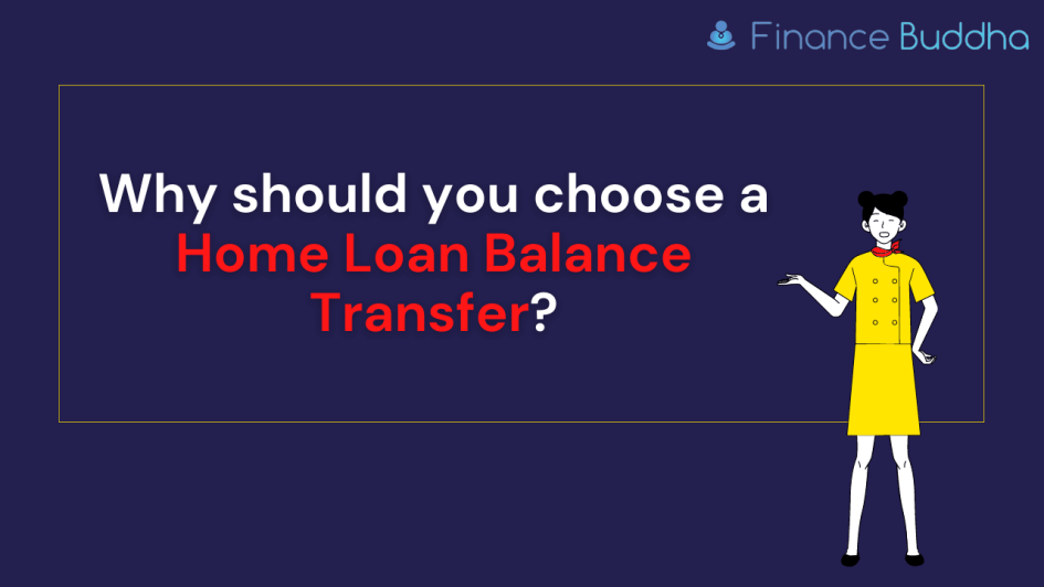 Why should you choose a Home Loan Balance Transfer