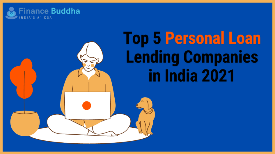 Top 5 Personal Loan Lending Companies in India 2021